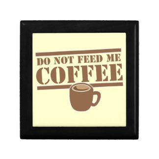 Do not feed me COFFEE!!! Keepsake Box