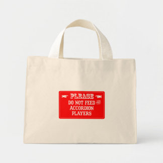 Do Not Feed The Accordion Players Mini Tote Bag