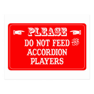 Do Not Feed The Accordion Players Postcards