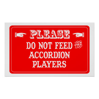 Do Not Feed The Accordion Players Poster