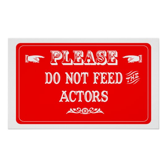 Do Not Feed The Actors Poster