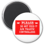 Do Not Feed The Air Traffic Controllers Magnet