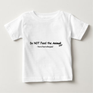 Do Not Feed the Animal! Baby Food Allergy Tshirt