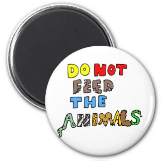 Do Not Feed the Animals Refrigerator Magnet