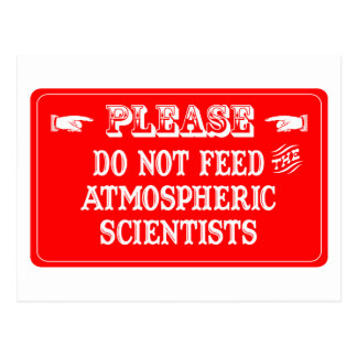Do Not Feed The Atmospheric Scientists Postcard