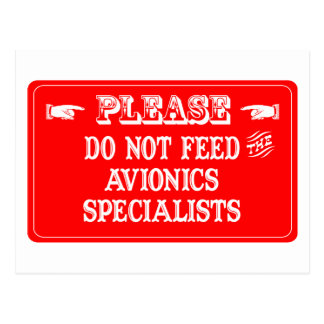Do Not Feed The Avionics Specialists Postcard