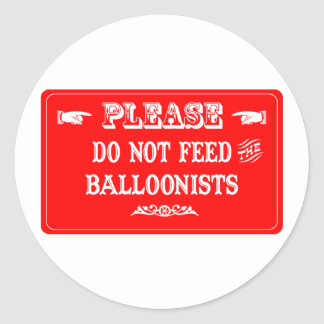 Do Not Feed The Balloonists Classic Round Sticker