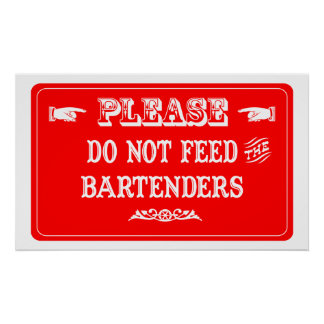 Do Not Feed The Bartenders Poster