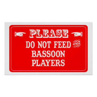 Do Not Feed The Bassoon Players Posters