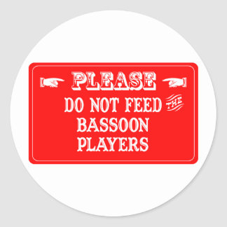 Do Not Feed The Bassoon Players Classic Round Sticker