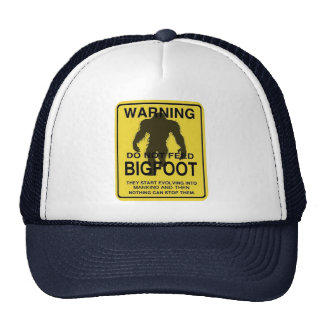 Do Not Feed The Bigfoot Trucker Hat