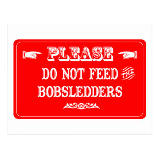 Do Not Feed The Bobsledders Postcard