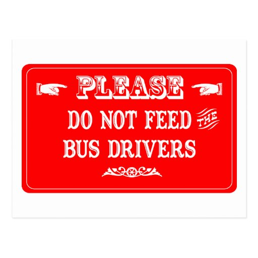 Do Not Feed The Bus Drivers Postcard