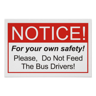 Do Not Feed The Bus Drivers! Poster