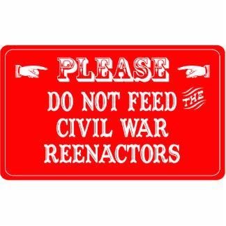 Do Not Feed The Civil War Reenactors Photo Sculpture Ornament