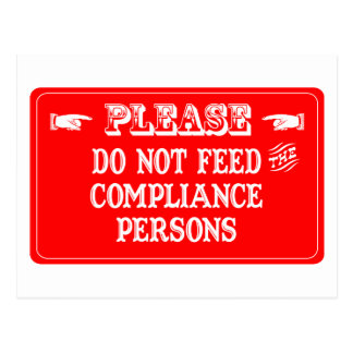 Do Not Feed The Compliance Persons Postcard