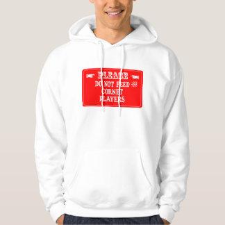 Do Not Feed The Cornet Players Sweatshirt