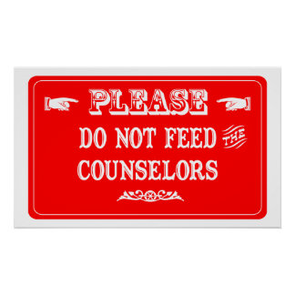 Do Not Feed The Counselors Poster