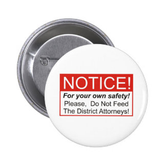 Do Not Feed The District Attorneys! Pinback Button