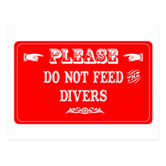 Do Not Feed The Divers Postcard