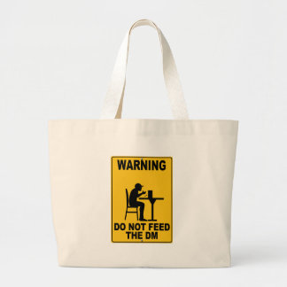 Do Not Feed the DM Large Tote Bag