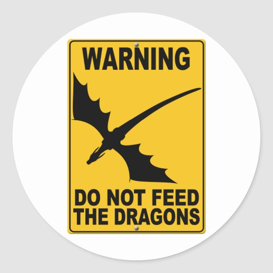 Do Not Feed the Dragons Classic Round Sticker
