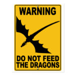 Do Not Feed the Dragons Post Cards