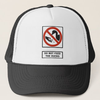 Do Not Feed the Ducks Highway Sign Trucker Hat