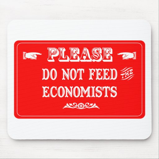 Do Not Feed The Economists Mouse Pad