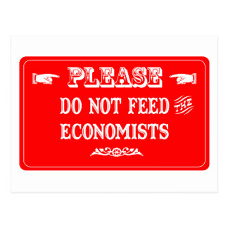 Do Not Feed The Economists Postcard