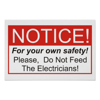 Do Not Feed The Electricians! Print