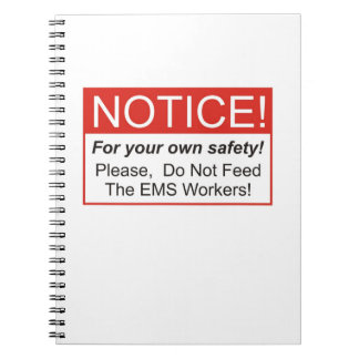 Do Not Feed The EMS Workers! Spiral Notebook