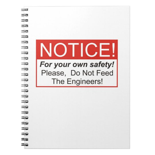 Do Not Feed The Engineers! Notebook