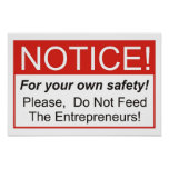 Do Not Feed The Entrepreneurs! Posters