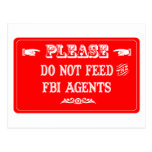 Do Not Feed The FBI Agents Postcard