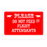 Do Not Feed The Flight Attendants Post Card