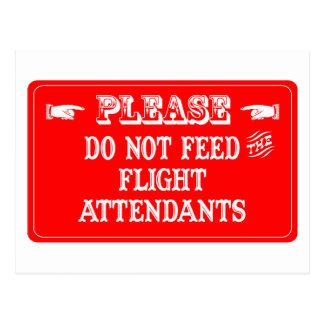 Do Not Feed The Flight Attendants Post Card