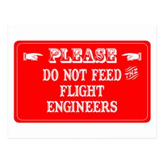 Do Not Feed The Flight Engineers Postcard