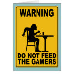 Do Not Feed the Gamers Greeting Card