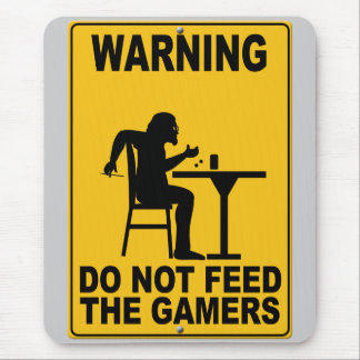 Do Not Feed the Gamers Mouse Pad