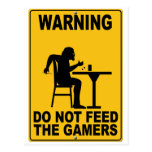 Do Not Feed the Gamers Postcard