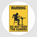 Do Not Feed the Gamers Round Stickers