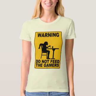 Do Not Feed the Gamers T-Shirt