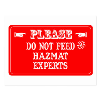 Do Not Feed The Hazmat Experts Postcard