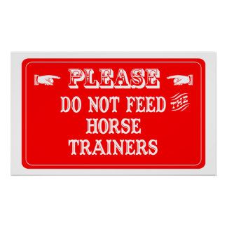 Do Not Feed The Horse Trainers Poster
