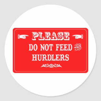 Do Not Feed The Hurdlers Stickers