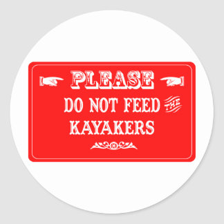 Do Not Feed The Kayakers Round Stickers