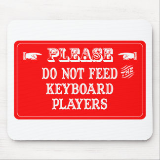 Do Not Feed The Keyboard Players Mouse Pads