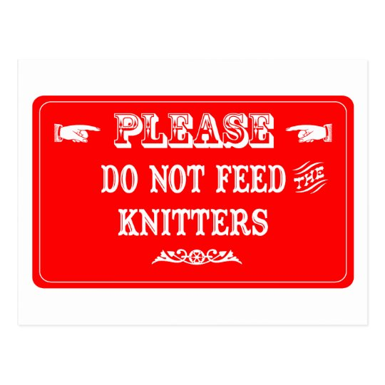 Do Not Feed The Knitters Postcard