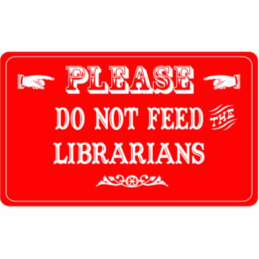 Do Not Feed The Librarians Photo Sculpture Ornament